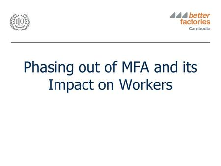 Phasing out of MFA and its Impact on Workers. 1Background.
