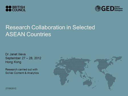 Research networks for innovation in East Asia – who does the future belong to 27/09/2012 Research Collaboration in Selected ASEAN Countries Dr Janet Ilieva.