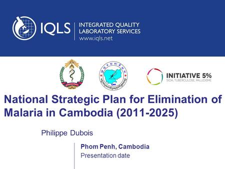 National Strategic Plan for Elimination of Malaria in Cambodia ( )