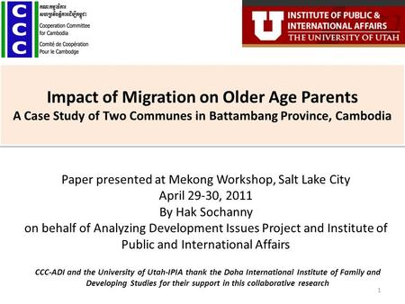Impact of Migration on Older Age Parents A Case Study of Two Communes in Battambang Province, Cambodia Paper presented at Mekong Workshop, Salt Lake City.