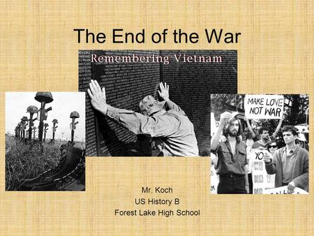 The End of the War Mr. Koch US History B Forest Lake High School.