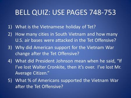 BELL QUIZ: USE PAGES What is the Vietnamese holiday of Tet?