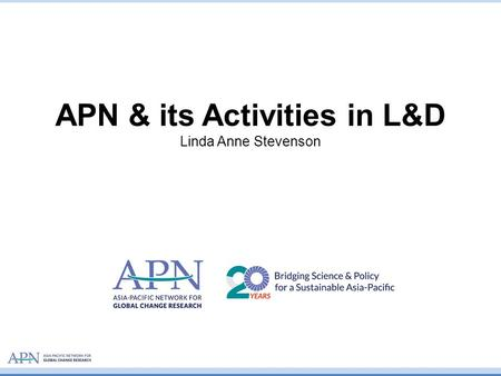 APN & its Activities in L&D Linda Anne Stevenson.