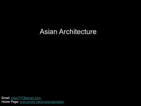 Asian Architecture Photographed by Dan Adler. Haifa, Israel.   Home Page: