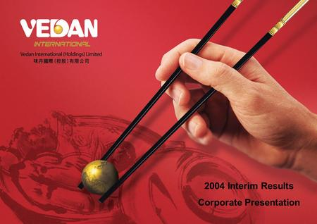 2004 Interim Results Corporate Presentation. Highlights.