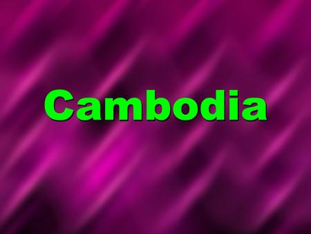 Cambodia. Map of Cambodia Cambodia's Flag Country Quick Facts Cambodia Capital City: Phnom Penh Population: 14,494,293 million Main Religions: Theravada.