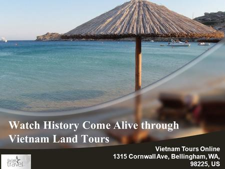 Watch History Come Alive through Vietnam Land Tours Vietnam Tours Online 1315 Cornwall Ave, Bellingham, WA, 98225, US.