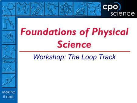 Foundations of Physical Science Workshop: The Loop Track.