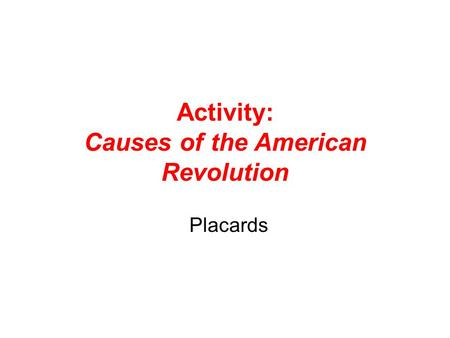Activity: Causes of the American Revolution