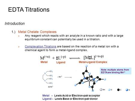 EDTA Titrations Introduction 1.) Metal Chelate Complexes