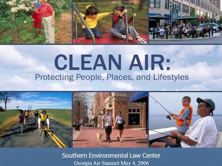 Southern Environmental Law Center Georgia Air Summit May 4, 2006.