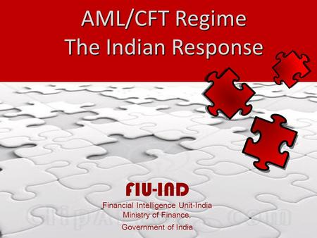 AML/CFT Regime The Indian Response