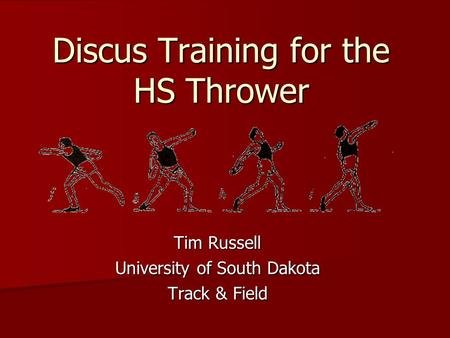 Discus Training for the HS Thrower Tim Russell University of South Dakota Track & Field.