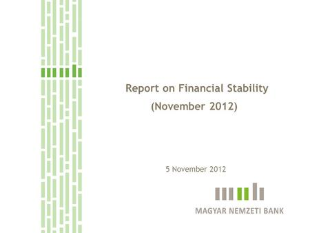 Report on Financial Stability (November 2012) 5 November 2012.