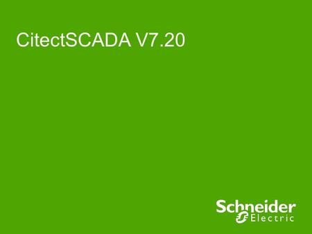 CitectSCADA V7.20. 2 CitectSCADA V7.20 Objectives Reduce development time & risk Make smarter decisions Optimise assets production & resources Adapt to.