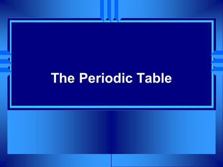 The Periodic Table. u Horizontal rows are called periods u There are 7 periods.