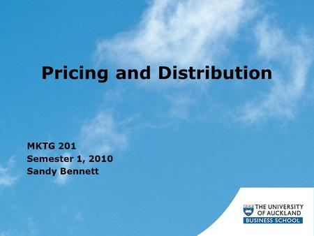 Pricing and Distribution MKTG 201 Semester 1, 2010 Sandy Bennett.
