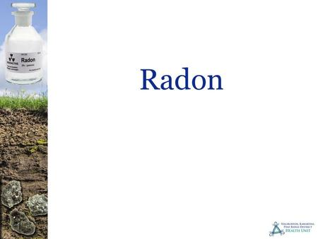Radon. What is Radon Radon is emitted from the decay of radium It's a radioactive gas that's found naturally in the environment.