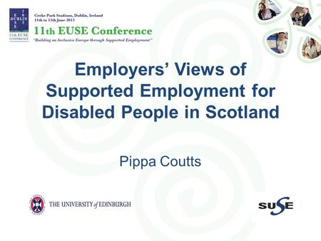 Employers' Views of Supported Employment for Disabled People in Scotland Pippa Coutts.