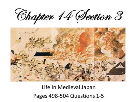Chapter 14 Section 3 Life In Medieval Japan Pages 498-504 Questions 1-5.