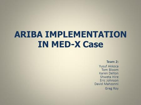 ARIBA IMPLEMENTATION IN MED-X Case