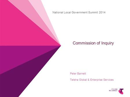 Commission of Inquiry Peter Barnett Telstra Global & Enterprise Services National Local Government Summit 2014.