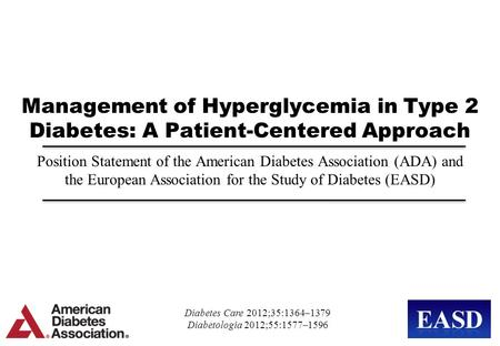 Management of Hyperglycemia in Type 2 Diabetes: A Patient-Centered Approach Position Statement of the American Diabetes Association (ADA) and the European.