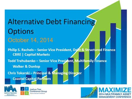 #MAMConf14 Alternative Debt Financing Options October 14, 2014 Philip S. Rachels – Senior Vice President, Debt & Structured Finance CBRE | Capital Markets.