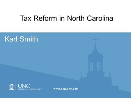 Karl Smith Tax Reform in North Carolina. 1.The Current Tax System 2.The Growing Problem 3.Alternatives and Concerns 2.