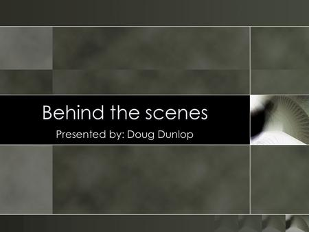 Behind the scenes Presented by: Doug Dunlop. Metadata 101 o Simple definition: Data about data. o What it does: Describes content, Represents and creates.