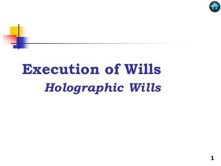 Execution of Wills Holographic Wills 1. Ritual Function The performance of some ceremonial for the purpose of impressing the transferor with the significance.