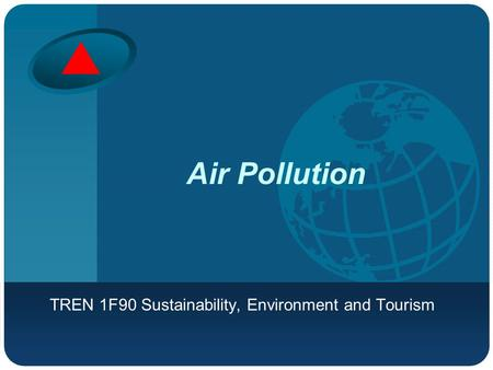 Company LOGO <strong>Air</strong> <strong>Pollution</strong> TREN 1F90 Sustainability, Environment and Tourism.