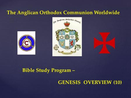The Anglican Orthodox Communion Worldwide Bible Study Program – GENESIS OVERVIEW (10)