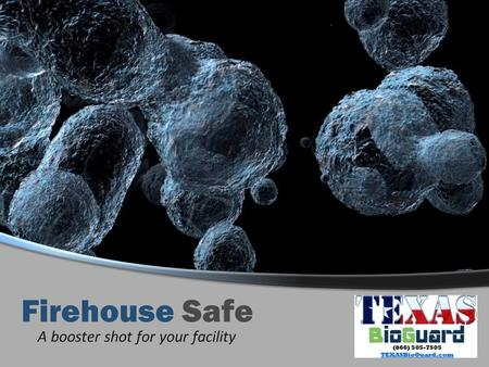 Firehouse Safe A booster shot for your facility. Purpose  Describe how SparGuard and Containment Filter Technologies products can add additional protection.