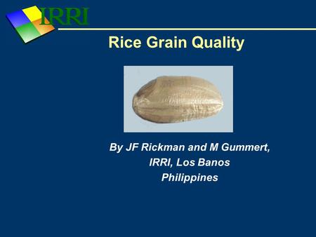 Rice Grain Quality By JF Rickman and M Gummert, IRRI, Los Banos Philippines.