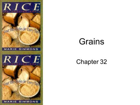 Grains Chapter 32.