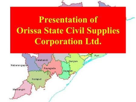 Presentation of Orissa State Civil Supplies Corporation Ltd.