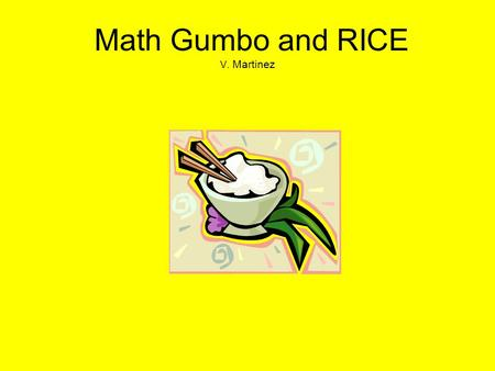 Math Gumbo and RICE V. Martinez