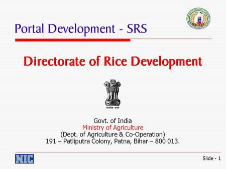 Govt. of India Ministry of Agriculture (Dept. of Agriculture & Co-Operation) 191 – Patliputra Colony, Patna, Bihar – 800 013. Slide - 1.