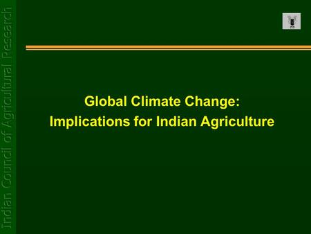 Global Climate Change: Implications for Indian Agriculture.