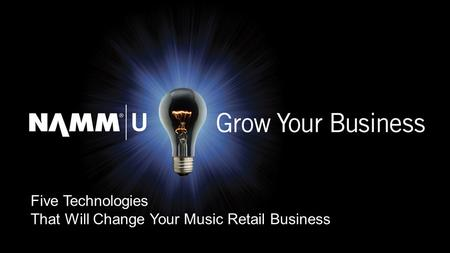 1 Five Technologies That Will Change Your Music Retail Business.