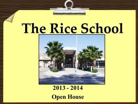 The Rice School 2013 - 2014 Open House. NCLB and Title I Schools PURPOSE of Title I In 2001, the federal government passed the NCLB Act which provided.