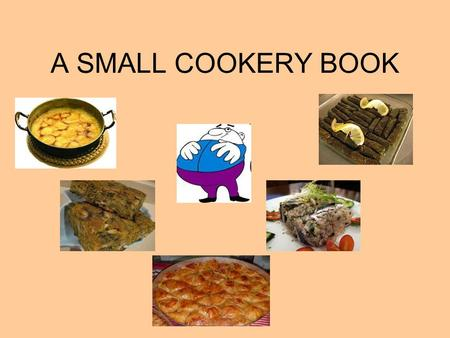 A SMALL COOKERY BOOK.