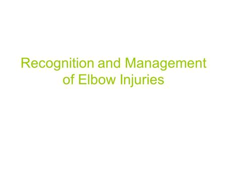 Recognition and Management of Elbow Injuries. Olecranon bursitis Cause: result of direct blow; superficial location makes it prone to injury S&S:  Care: