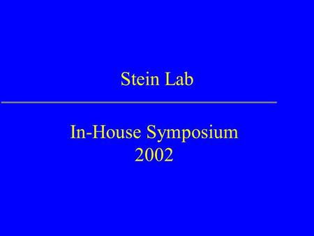 Stein Lab In-House Symposium 2002. The Plan  Overview of my lab's activities  Detailed look at the Gramene Database  Run out of time  Talk really.