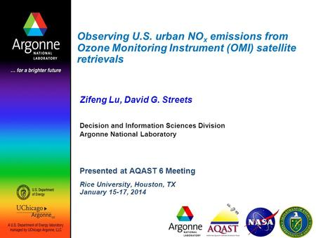 Observing U.S. urban NO x emissions from Ozone Monitoring Instrument (OMI) satellite retrievals Zifeng Lu, David G. Streets Decision and Information Sciences.