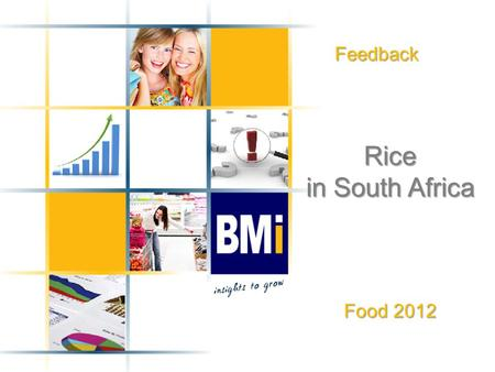 Feedback Rice in South Africa Food 2012. Product Definition 2 ProductDefinition Rice The rice category incorporates most varieties of rice, including.