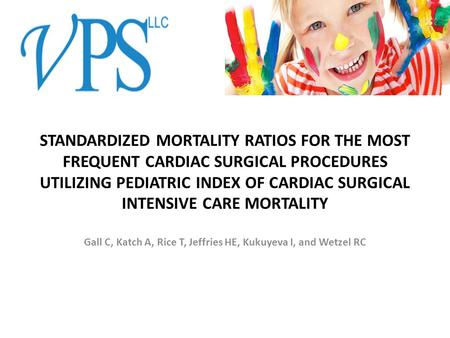 STANDARDIZED MORTALITY RATIOS FOR THE MOST FREQUENT CARDIAC SURGICAL PROCEDURES UTILIZING PEDIATRIC INDEX OF CARDIAC SURGICAL INTENSIVE CARE MORTALITY.