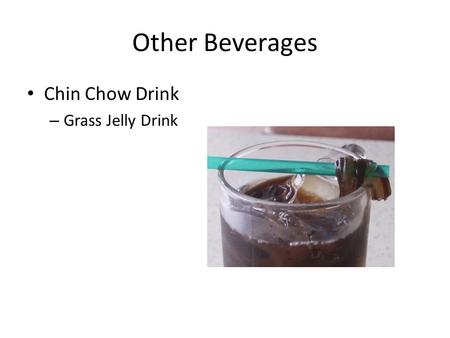 Other Beverages Chin Chow Drink – Grass Jelly Drink.