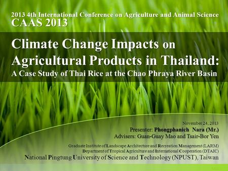 National Pingtung University of Science and Technology (NPUST), Taiwan 2013 4th International Conference on Agriculture and Animal Science November 24,